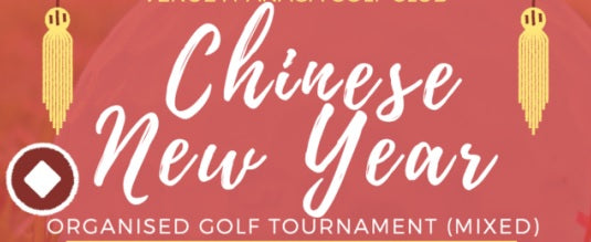 Golf Organised Tournament (mixed) - Chinese New Year