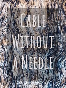 Cables Without a Needle Workshop