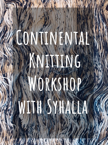 Continental Knitting Workshop with Syhalla Feb 9