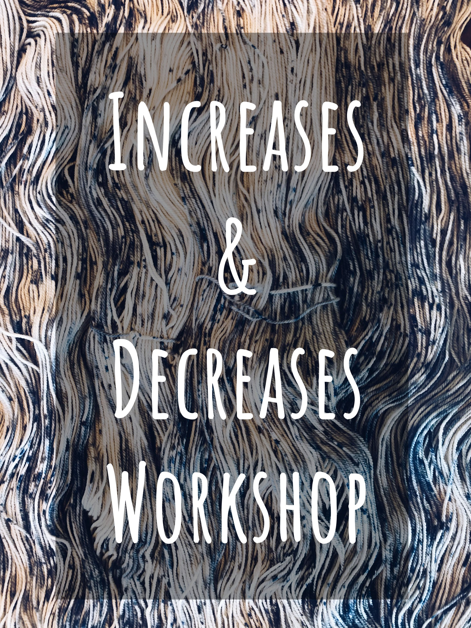 Increases & Decreases Workshop with Marie