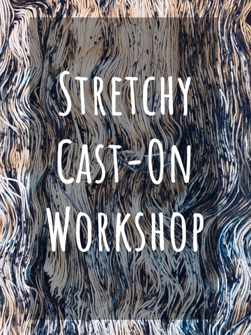 Stretchy Cast-Ons Workshop