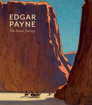 Edgar Payne - The Scenic Journey