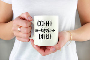Coffee Before Talkie ~ Mug