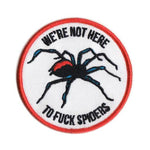 BLC - We're Not Here to Fuck Spiders Patch