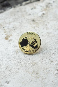 Make No Promises Lapel Pin