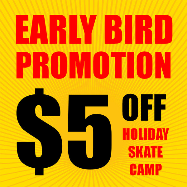 Holiday Skate Camp Early Bird Promotion