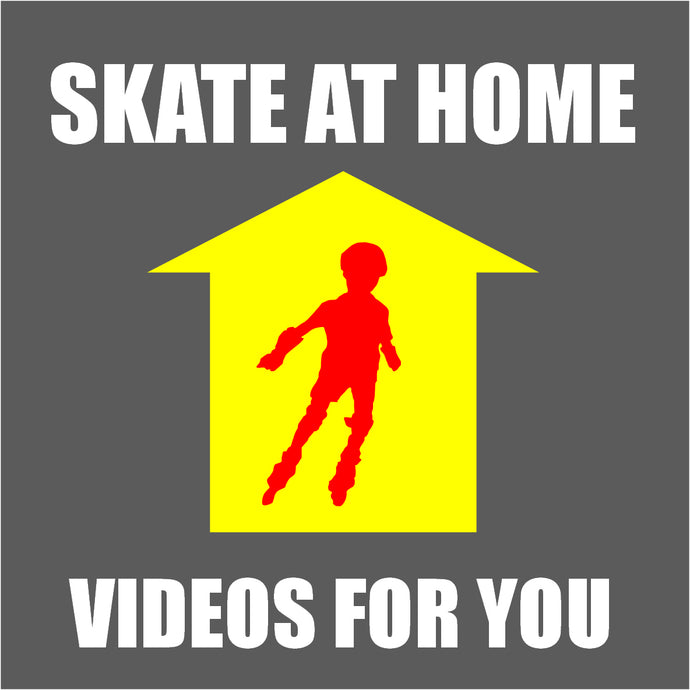 Stay at home, Skate at home