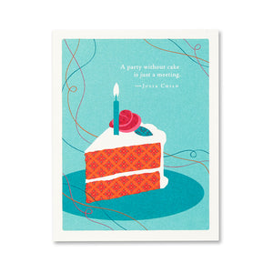 Positively Green Greeting Card - A party without cake is just a meeting.