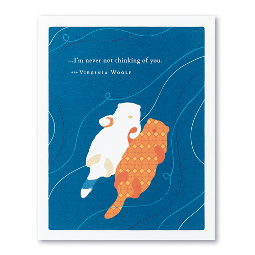 Positively Green Greeting Card - ...I'm never not thinking of you.