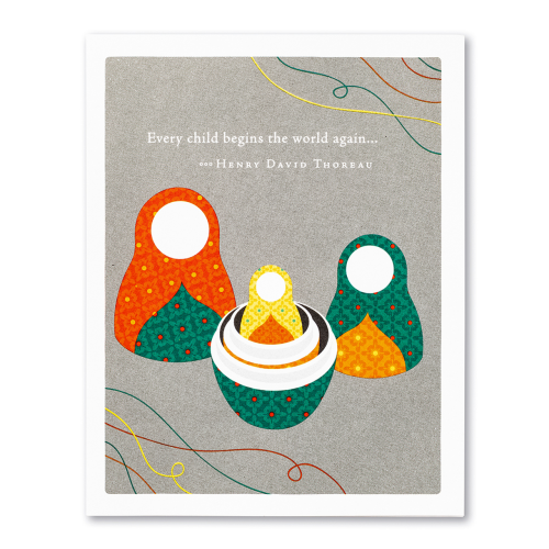 Positively Green Greeting Card - Every child begins the world again...