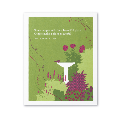 Positively Green Greeting Card - Some people look for a beautiful place...