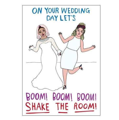 Able & Game Greeting Card - Wedding Day Let's Boom! Boom! Boom! Shake The Room! (Women)