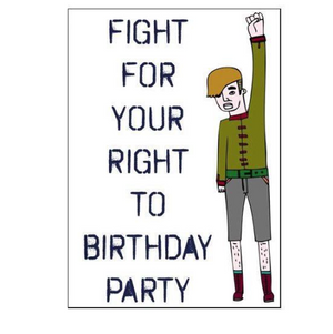 Able & Game Greeting Card - Fight For Your Right to Birthday Party