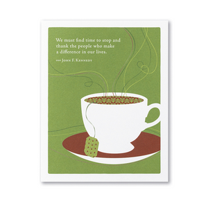 Positively Green Greeting Card - We must find time to stop...