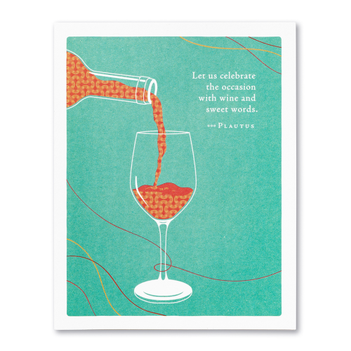 Positively Green Greeting Card - Let us celebrate the occasion with wine and sweet words.
