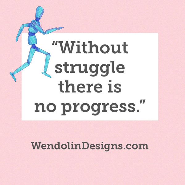 Without Struggle, There is No Progress.