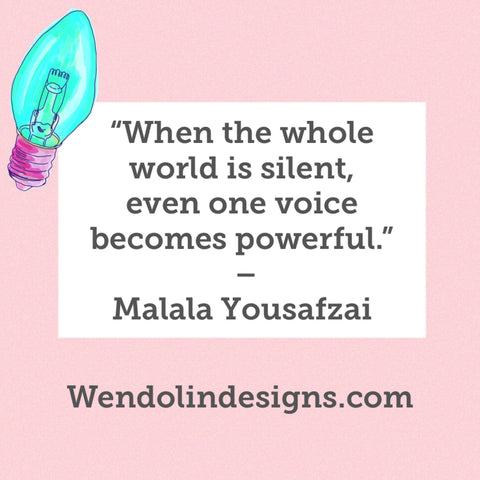 """When the whole world is silent, even one voice becomes powerful."""
