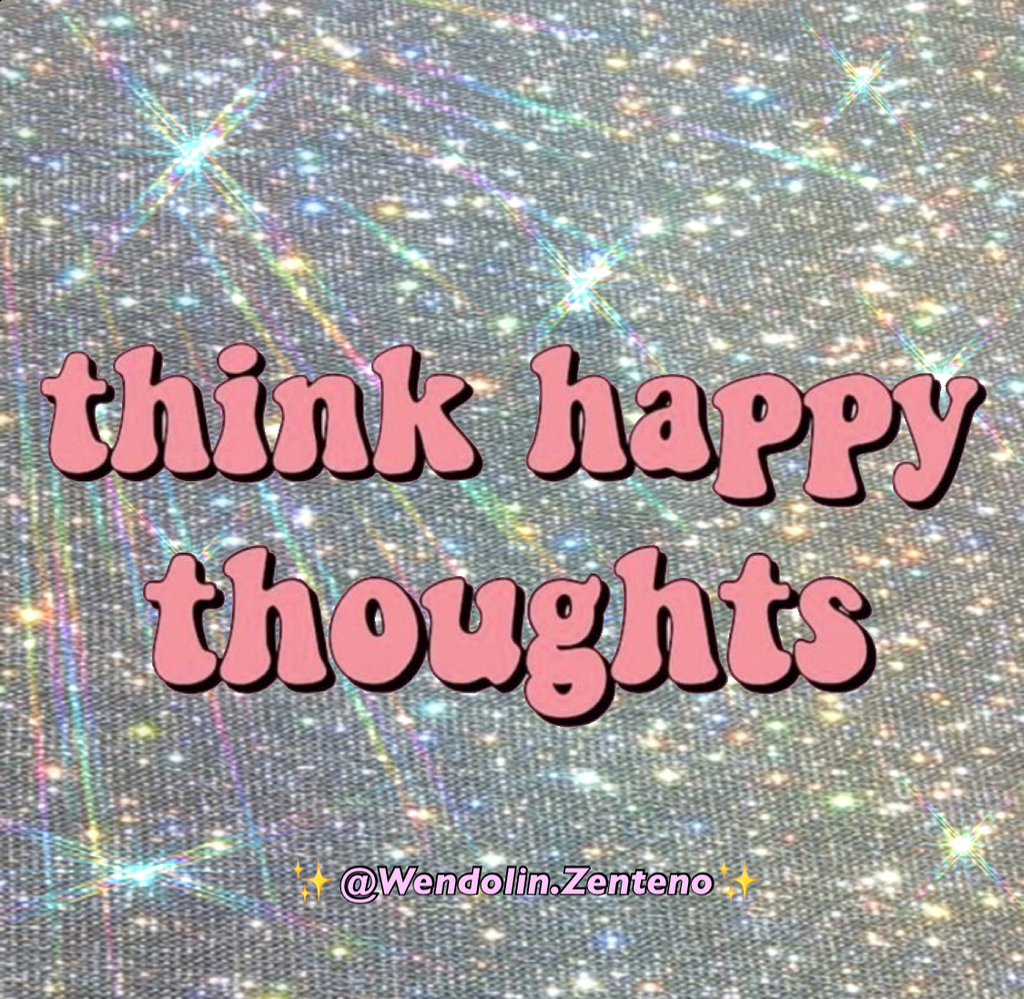 Think happy thoughts!