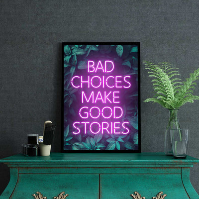 Bad choices make good stories neon art print