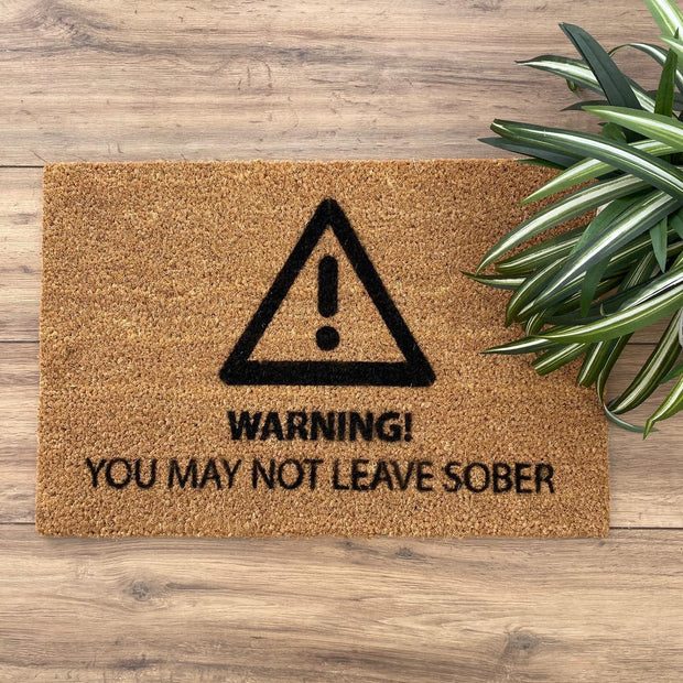 You may not leave sober doormat with a warning sign