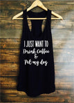 Drink Coffee Tank - My Naked Dog