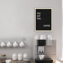 Load image into Gallery viewer, You Got This - Coffee