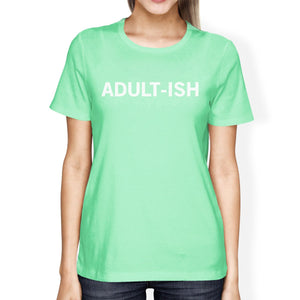 Adult-Ish Women Mint T-Shirts Cute Graphic Short Sleeve Shirt