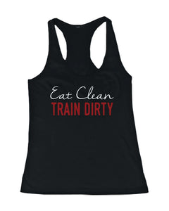 Eat Clean Train Dirty Women's Funny Workout Tank Top Gym Sleeveless Tanks