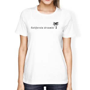 California Dreaming Womens White T-Shirt Lightweight Summer Shirt