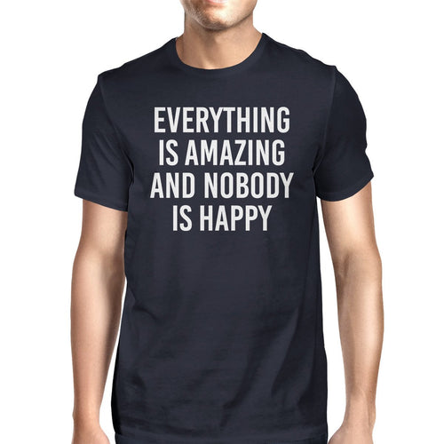 Everything Amazing Nobody Happy Men Navy T-Shirts Funny T-Shirt