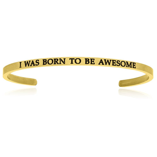 Yellow Stainless Steel I Was Born To Be Awesome Cuff Bracelet - Allshop.store