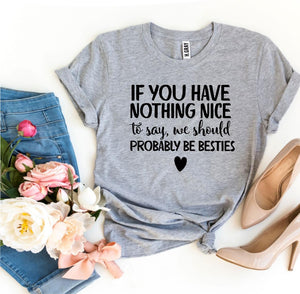 We Should Probably Be Besties T-Shirt