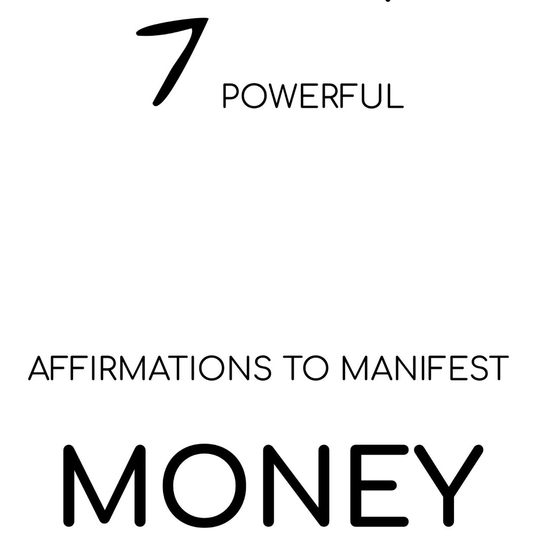 7 Powerful Affirmations for Manifesting Money
