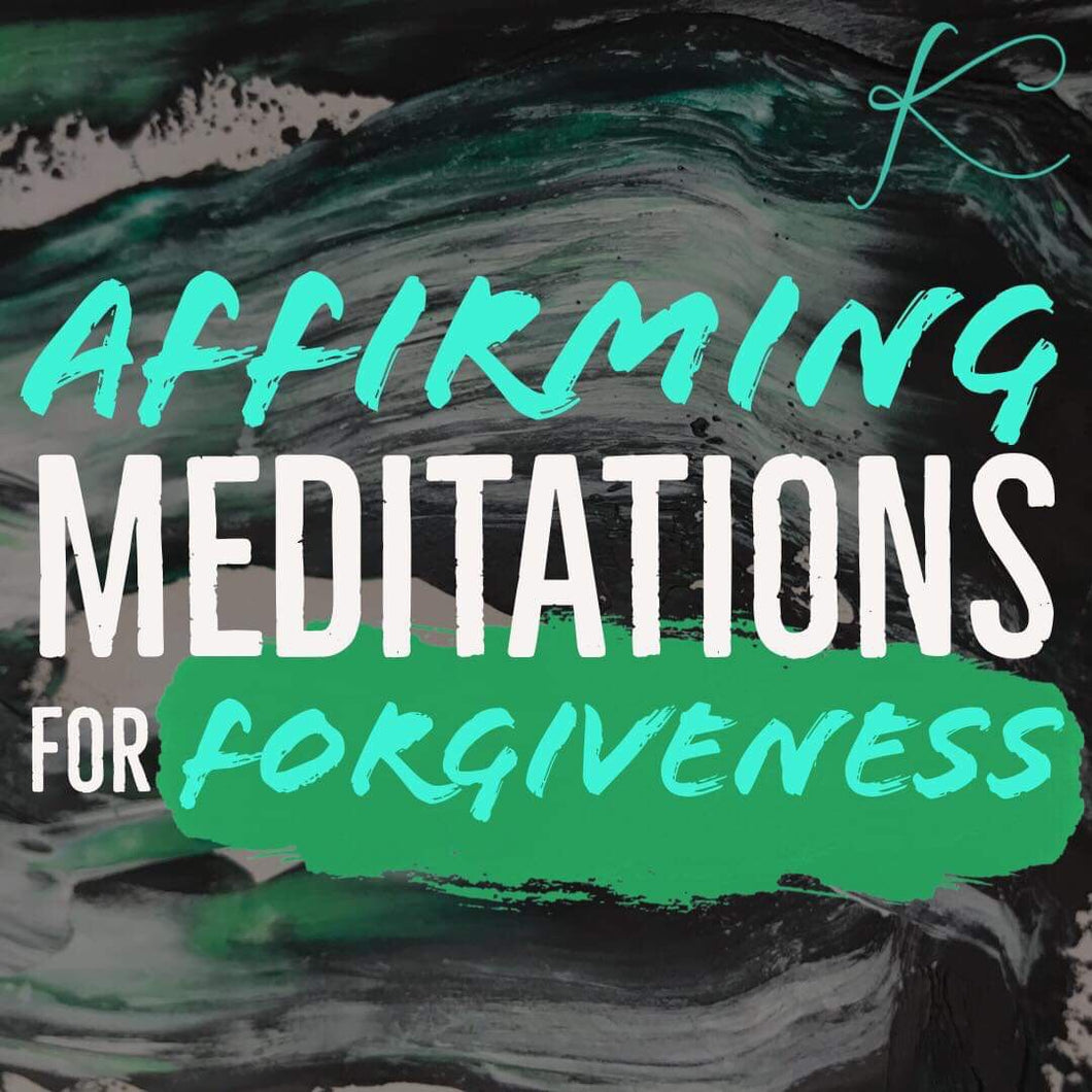 Affirming Meditation for Forgiveness