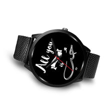 Black Watch with Black Metal Mesh Band -All you need is love English and Arabic Typography