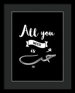 All You Need Is Love- English And Arabic Typography - Framed Print