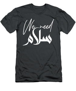 We Need Peace with Arabic and English Typography - Men's T-Shirt (Athletic Fit)