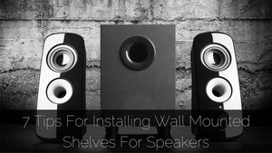 7 Tips For Installing Wall Mounted Shelves For Speakers