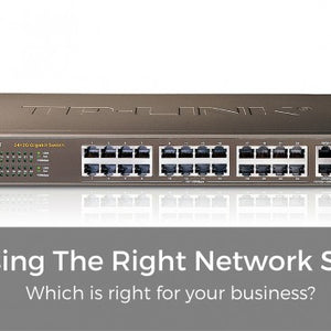 How To Choose The Right Network Switch For Your Business?