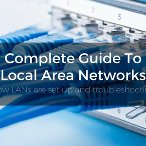Local Area Networks: The Complete Dummy's Guide
