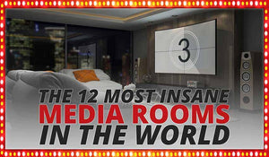 The 12 Most Insane Media Rooms in the World