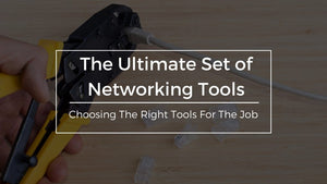 The Ultimate Set of Networking Tools for Professionals