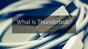 What Is Thunderbolt and How Is It Used?