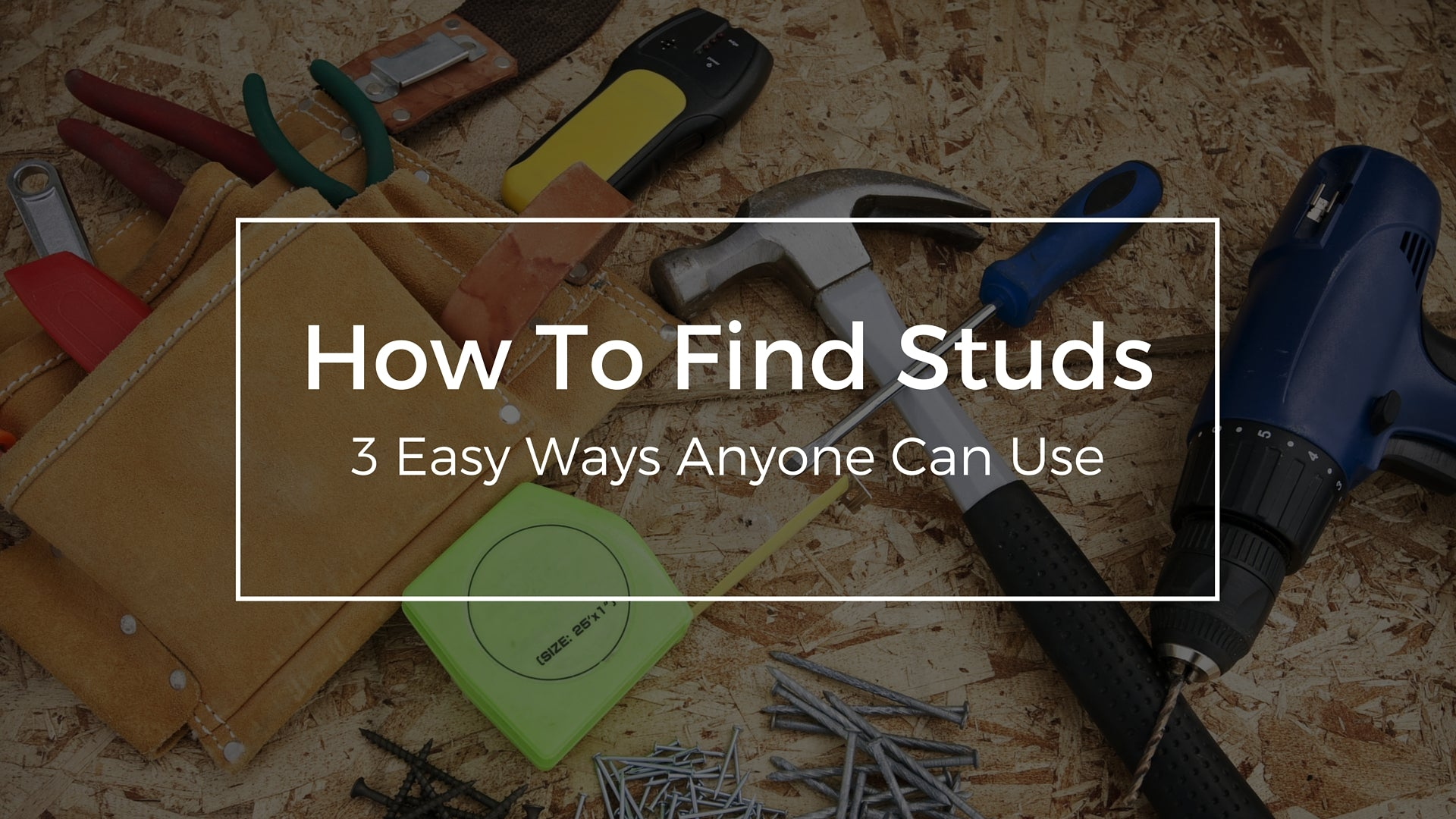 3 Easy Ways on How To Find Studs