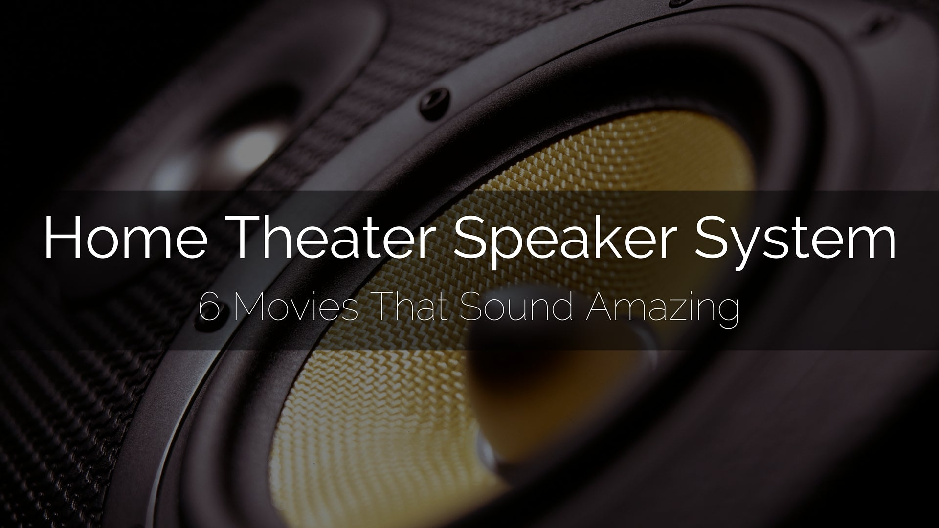 Home Theater Speaker System - Movies That Sound Amazing