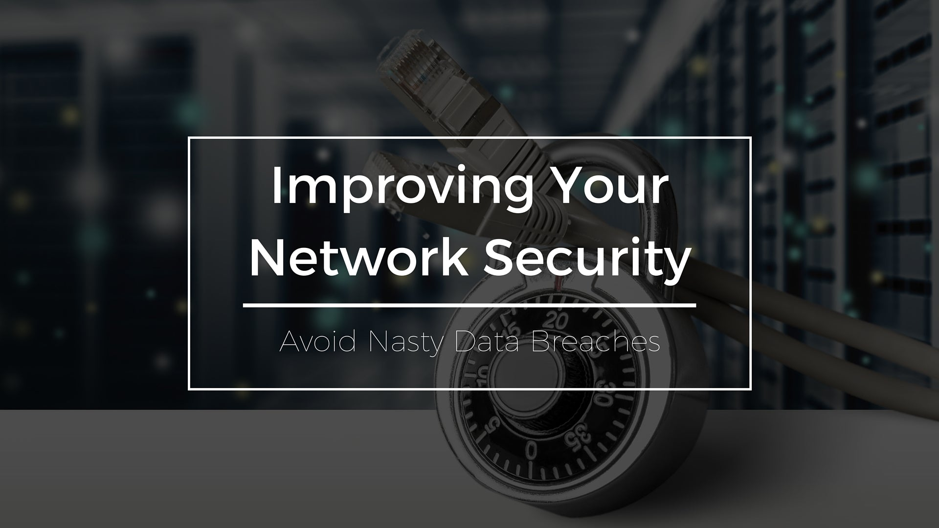 Improving Your Network Security