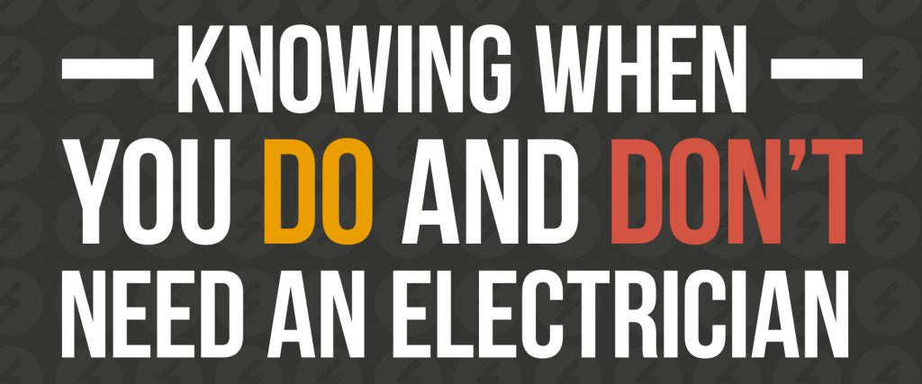 knowing-when-you-do-and-do-not-need-electrician