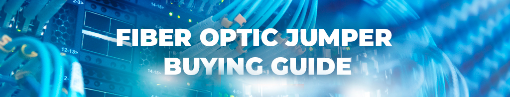 fiber optic jumper buying guide