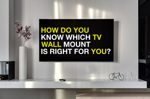 which tv wall mount is right