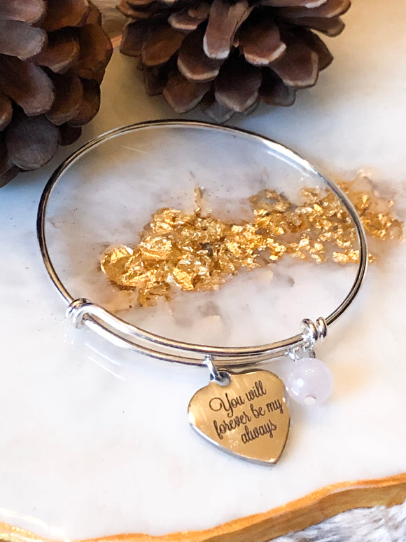 """You will forever be my always"" Bangle - Hidden Gems by Raquel"